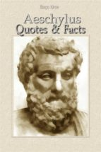 Aeschylus: Quotes & Facts (ebook)