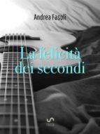 La felicità dei secondi (ebook)