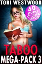 The Taboo Mega Pack 3 - 40 Stories of Ultra Taboo (Daddy Daughter Mother Son MILF Bestiality Breeding Pregnancy Erotica Incest Lactation Milking Bundle Collection) (ebook)