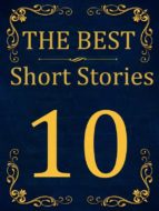 The Best Short Stories - 10 RECONSTRUCTED PRINT (ebook)
