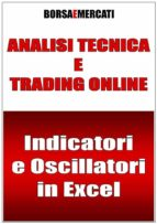 Indicatori e Oscillatori in Excel (ebook)
