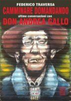 Camminare domandando ultime conversazioni con Don Andrea Gallo (ebook)