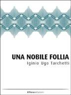 Una Nobile Follia (ebook)