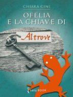 Ofelia e la chiave di Altrove (ebook)