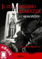 Il commissario Malarazza e l'amore spezzato (ebook)