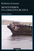 MONTONEROS O LA BALLENA BLANCA