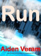 RUN (A SCIENCE FICTION THRILLER)