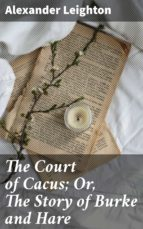 THE COURT OF CACUS; OR, THE STORY OF BURKE AND HARE