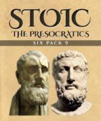 Stoic Six Pack 9 - The Presocratics (ebook)