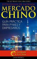 Estrategias De Entrada Al Mercado Chino. Guía Práctica Para Pymes Y Empresarios