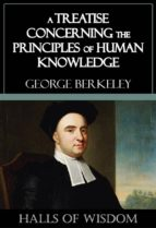A Treatise Concerning the Principles of Human Knowledge [Halls of Wisdom] (ebook)