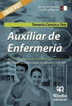 Auxiliar de Enfermería. Servicio de Salud de Castilla-La Mancha (SESCAM). Temario Común y Test (ebook)