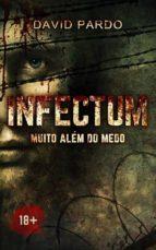 Infectum - Muito Além Do Medo (ebook)