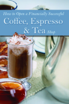 How to Open a Financially Successful Coffee, Espresso & Tea Shop (ebook)