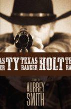 TY HOLT-TEXAS RANGER (ebook)