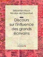 Discours sur l'influence des grands écrivains (ebook)