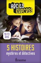 Mystères et détectives : 5 histoires pour les 10-13 ans (ebook)