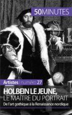 Holbein le Jeune, le maître du portrait (ebook)