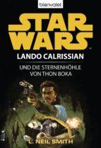STAR WARS. LANDO CALRISSIAN. LANDO CALRISSIAN UND DIE STERNENHÖHLE VON THON BOKA