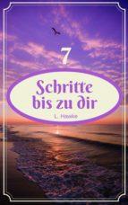 7 SCHRITTE BIS ZU DIR