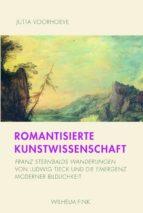 ROMANTISIERTE KUNSTWISSENSCHAFT