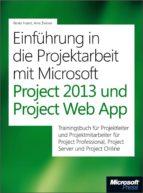Einführung in die Projektarbeit mit Microsoft Project 2013 und Project Web App (ebook)