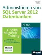 Administrieren von Microsoft SQL Server 2012-Datenbanken - Original Microsoft Training für Examen 70-462 (ebook)