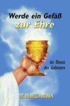 Werde ein Gefäss zur Ehre (ebook)