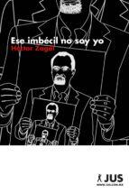 ESE IMBÉCIL NO SOY YO
