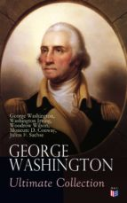 GEORGE WASHINGTON Ultimate Collection (ebook)