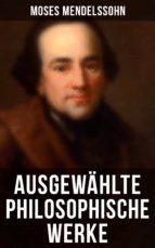 Ausgewählte philosophische Werke von Moses Mendelssohn (ebook)