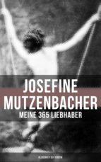 Josefine Mutzenbacher: Meine 365 Liebhaber (Klassiker der Erotik) (ebook)
