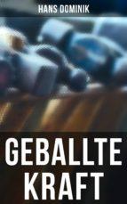 GEBALLTE KRAFT (GESAMTAUSGABE)