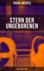 Stern der Ungeborenen (Zukunftsreise-Roman) (ebook)