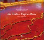 RÍO TINTO... VIAJE A MARTE (EDICIÓN ESPAÑOL/INGLÉS)