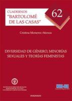 Diversidad de género, minorías sexuales y teorías feministas. Superposiciones entre las teorías de lesbianas, gays, bisexuales y transexuales y el feminismo en la reformulación de conceptos y estrategias político-jurídicas
