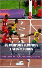 Os Campeões Olímpicos e seus Recordes (ebook)