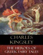 The Heroes of Greek Fairy Tales (ebook)
