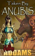 Taken By Anubis (ebook)