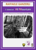 7 Itinerari MTB All Mountain intorno a Firenze tra la Linea Gotica e la Via degli Dei (ebook)
