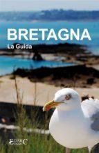 Bretagna - La Guida (ebook)