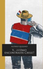 Y... ¿cómo encontraste Chile? (ebook)