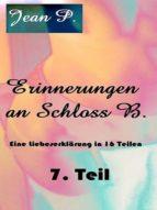 Erinnerungen an Schloss B. - 7. Teil
