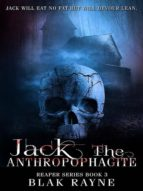 JACK THE ANTHROPOPHAGITE
