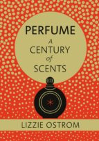 Perfume: A Century of Scents (eBook)