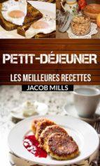 Petit-Déjeuner : Les Meilleures Recettes ! (ebook)