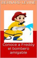 Conoce A Freddy El Bombero Amigable (ebook)