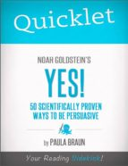 QUICKLET ON NOAH GOLDSTEIN, STEVE MARTIN AND ROBERT CIALDINI'S YES!