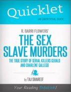 QUICKLET ON R. BARRI FLOWERS' THE SEX SLAVE MURDERS: THE TRUE STORY OF SERIAL KILLERS GERALD AND CHARLENE GALLEGO