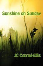 SUNSHINE ON SUNDAY